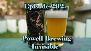 Booze Reviews - Ep. 292 - Powell Brewing - Invisible No Coast IPA