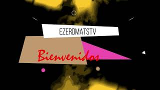 Intro Canal De Youtube Ezerdmatstv  Audio