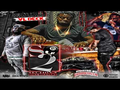 VL Deck - Section 8 2 (Still Relevant) [FULL MIXTAPE + DOWNLOAD LINK] [2016]
