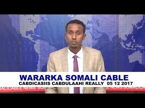 WARARKA SOMALI CABLE IYO CABDICASIIS CABDULAAHI REALLY  05 12 2017