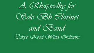 a rhapsodhy for solo bb clarinet and bandtokyo kosei wind orchestra