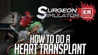 Surgeon Simulator ER How to do a Heart Transplant (PSVR)