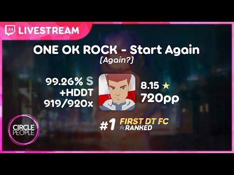 Osu! | Rafis | ONE OK ROCK - Start Again [Again?] +HD,DT 99.26% FC #1 | 720 Pp | Livestream!
