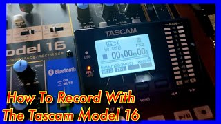 Tascam Model 16 - Recording Tricks You Won't Find In The Tascam User Manual