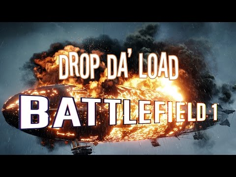 Battlefield 1 Operations: Droppin Da Load!!!