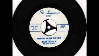 Baby Huey & the Babysitters  Messin