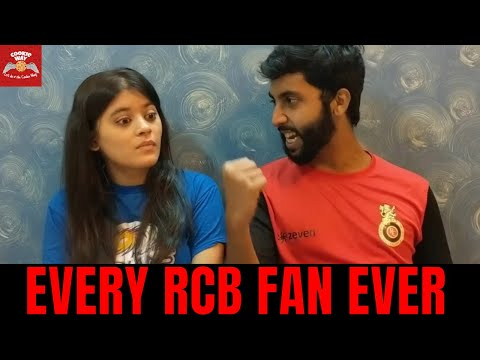 Every RCB Fan Ever - Royal Challengers Bangalore - Virat Kohli - IPL 2019