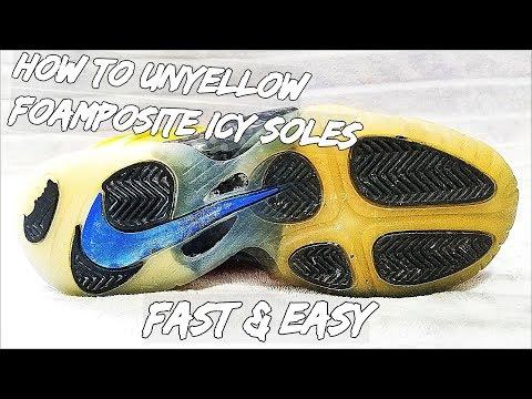 How To Unyellow Foamposite Icy Soles EASY