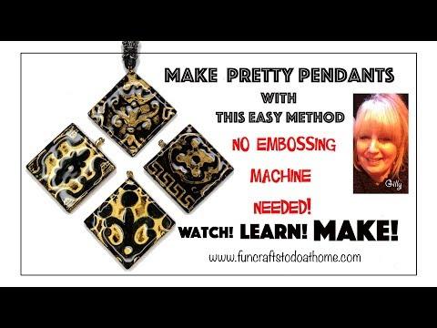 Embossed DIY Pendants - But No Embossing Machine Needed! (Easy Technique)
