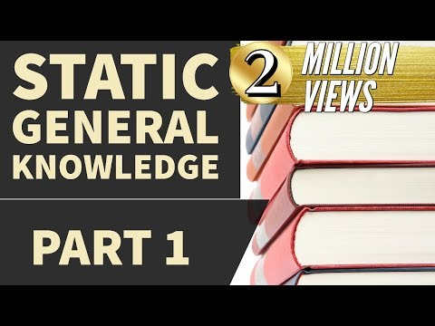 Static General Knowledge part 1 (SSC,SBI,DMRC,Railways,IBPS,RRB,LIC,NDA,CDS,CAPF,SI,NET) GK