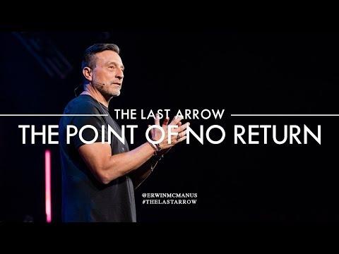 Erwin McManus I The Last Arrow: The Point of No Return