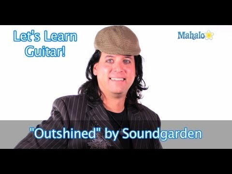 "How to Play ""Outshined"" by Soundgarden on Guitar"