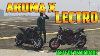 AKUMA X LECTRO - GTA V ONLINE - TESTE DE VELOCIDADE