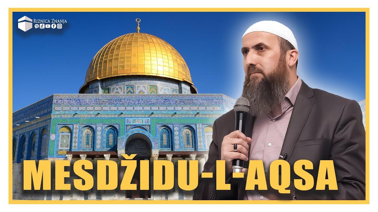 Download Nedžad ef. Hasanović - Mesdžidu l Aqsa / 066 ⁴ᵏ Riznica Znanja