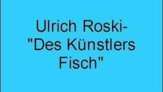 Ulrich Roski – Des Künstlers Fisch