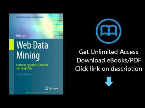 Web Data Mining: Exploring Hyperlinks, Contents, And Usage Data (Data-Centric Systems And Applicatio