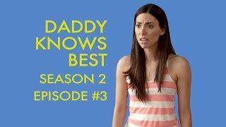 DADDY KNOWS BEST - Season 2 - Episode #3 - Sex Tape