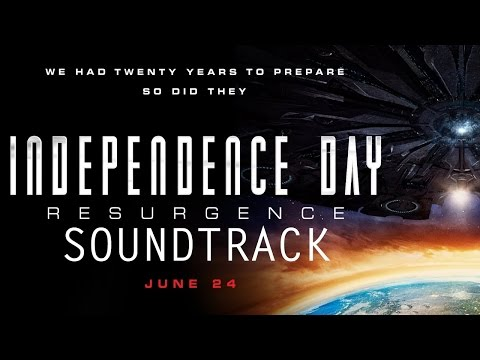 Independence Day: Resurgence - [Soundtrack] [OST] [HQ]