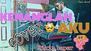 KENANGLAH AKU_naff || (cover) by Dipta chanel