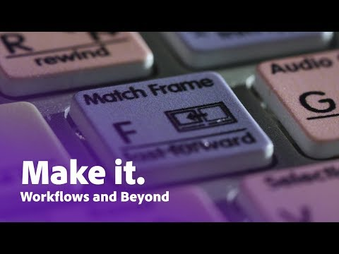 Workflows and Beyond: Streamlining Production to Create Films with Ease | Adobe Creative Cloud