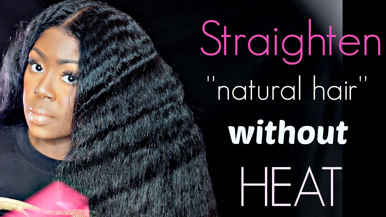 How To Straighten ''NATURAL'' Hair WITHOUT Heat, Blow
