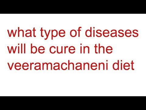 what type of problems will be cure in the veeramachaneni diet | benefits of veeramachaneni diet