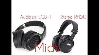 Audeze LCD-1 vs Rane RH50 Mids Comparison