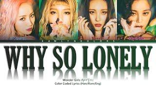 Wonder Girls (원더걸스) 'Why So Lonely' (Color Coded Lyrics Han|…
