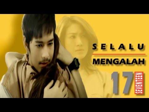 Seventeen - Selalu Mengalah ( MV ) - Music Video Baru