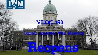 Vlog 180 London Imperial War Museum Reopens