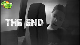 My Summer Car - ENDING !!!  (THE END) or is it....