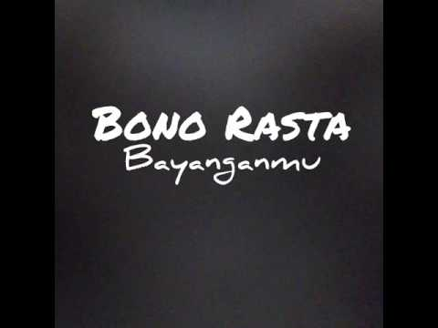Bono Rasta - Bayanganmu (Official Song)