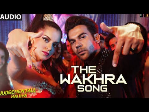 Full Song | The Wakhra Song | Navv Inder | Lisa Mishra | Raja Kumari | Judgementall Hai Kya (2019)