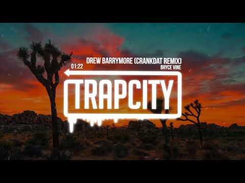 Bryce Vine  Drew Barrymore Crankdat Remix