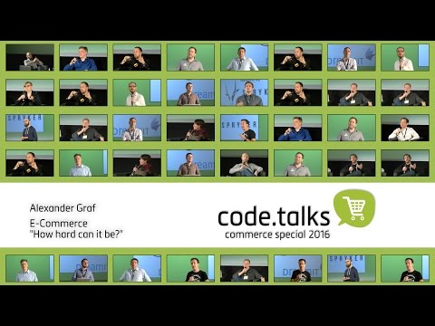 code.talks 2016 commerce special - E-Commerce Companies = Tech Companies. Why is that?