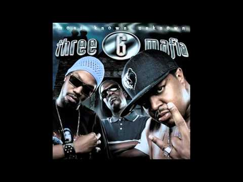 Three 6 Mafia   Most know unknown