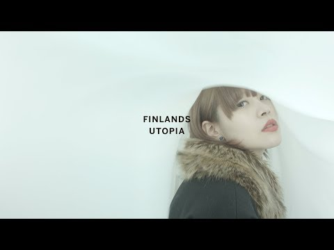 FINLANDS「UTOPIA」Music Video