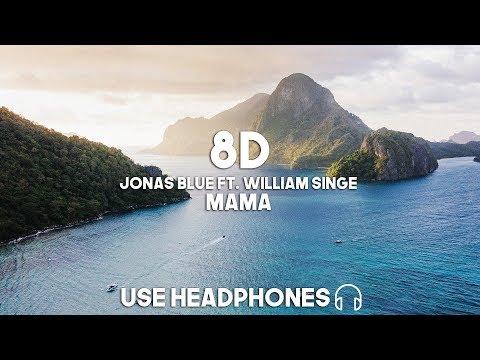 Jonas Blue Ft. William Singe - Mama (8D Audio)