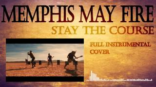 Memphis May Fire - Stay The Course - Full Instrumental Cover!!
