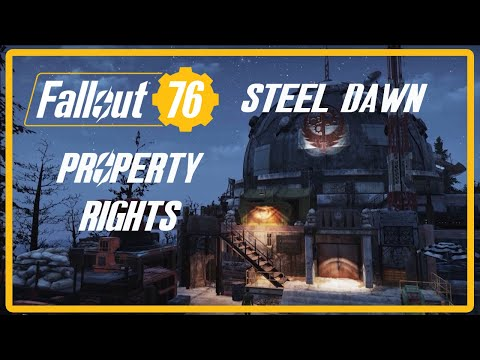 Fallout 76: STEEL DAWN - Property Rights |