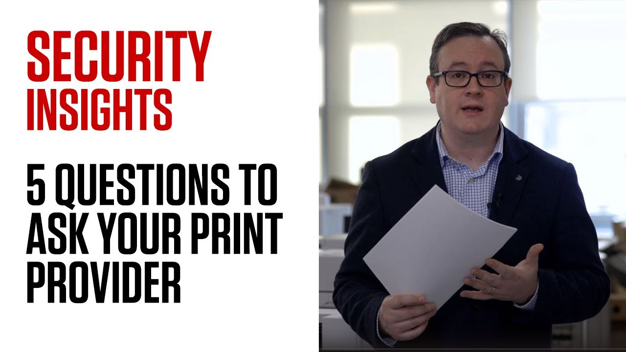 Security Insights: 5 Questions to ask your Print Provider