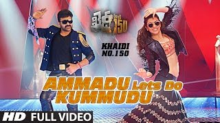 "Ammadu Let'S Do Kummudu Full Video Song | ""Khaidi No 150"" 