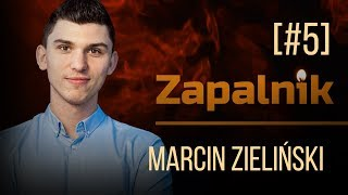 Marcin Zieliński | Zapalnik [#5]