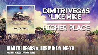 Dimitri Vegas & Like Mike feat. Ne-Yo - Higher Place (Radio Edit)