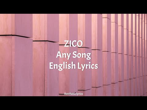any-song-//-zico-english-lyrics