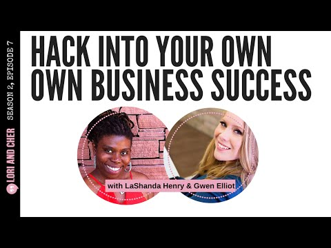 Hack Into Your Own Business Success with LaShanda Henry & Gwen Elliot