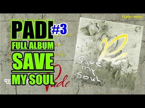 Padi - FULL ALBUM Save My Soul (2003)