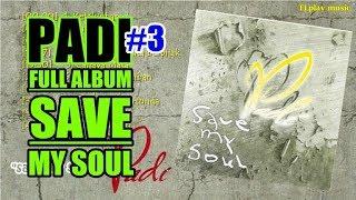 Padi - FULL ALBUM Save My Soul (2003)