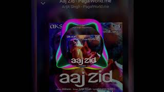 "Aaj Zid (""Aksar 2"")Song In DJ Remix Arjit Singh, Mithoon(""Zarin Khan"") 2018 With dj"