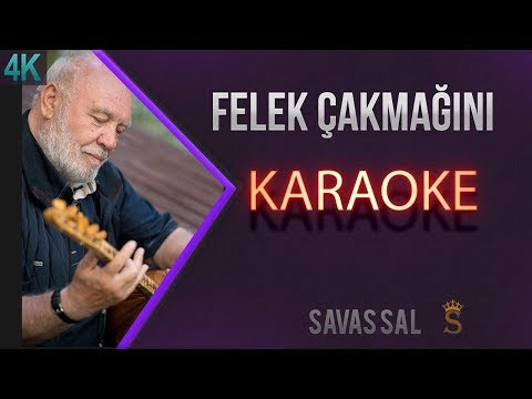 Felek Çakmağını Üstüme Çaktı Karaoke 4k